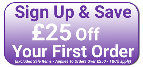Signup for Our Newsletter and Save £25 Off Your First Order